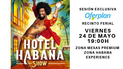 Entrada Hotel Habana Show 24 de mayo 19:00 Zona Mesas Premium y Zona Habana Experience